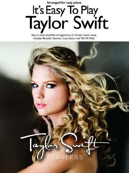 Swift, Taylor / : It's Easy to Play : Taylor Swift : Fearless