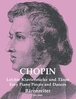 Chopin, Frédéric : Leichte Klavierstücke und Tänze