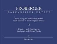 Froberger, Johann Jakob : New Edition of the Complete Works. Volume 3 : Organ Pieces in Non-Autograph Sources / Partitas and Partita Movements, Part 1