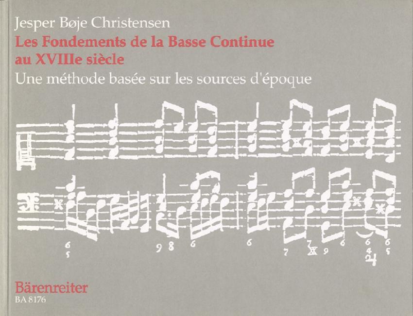 Christensen, Jesper Boje : 18th Century Continuo Playing (A historical guide to the basics) / Die Grundlagen des Generalbaßspiels im 18. Jahrhundert (Ein Lehrbuch nach zeitgenössischen Quellen)