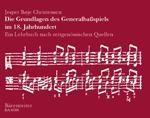 Christensen, Jesper Boje : Les Fondements de la basse continue au XVIIIe siecle (Une méthode basée sur les sources dépoque) / 18th Century Continuo Playing (A historical guide to the basics)