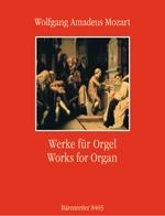 Mozart, Wolfgang Amadeus : ?uvres pour orgue / Works for Organ