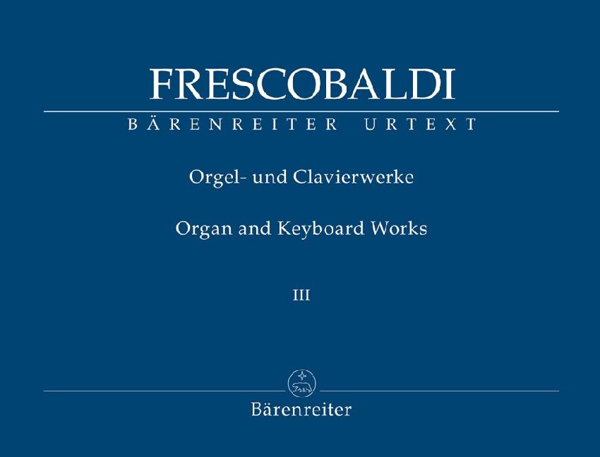 Frescobaldi, Girolamo : Organ and Keyboard Works III