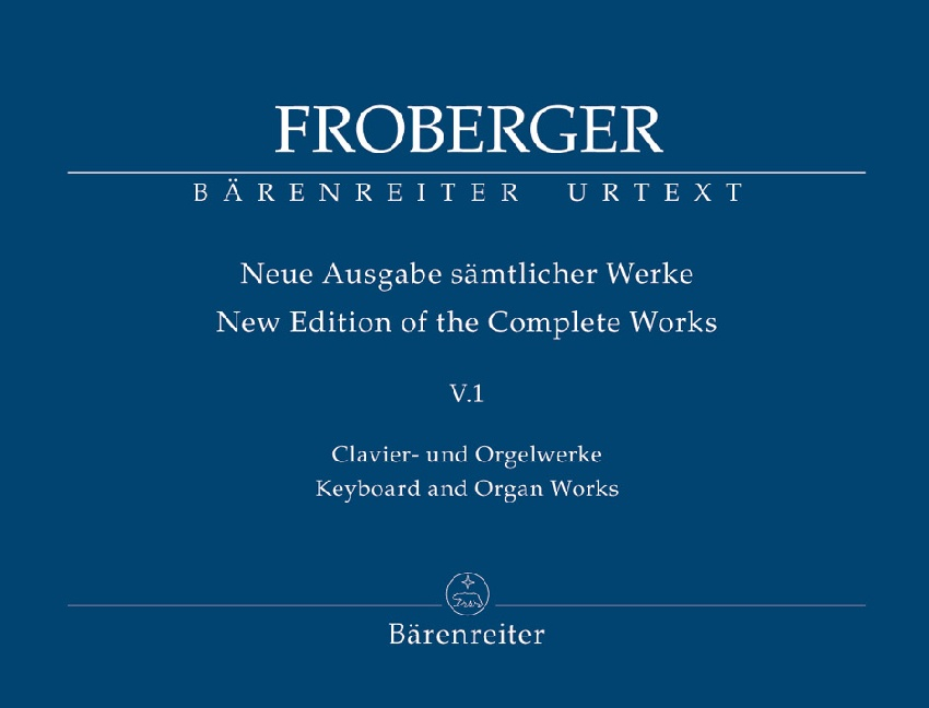 Froberger, Johann Jakob : Keyboard and Organ Works from Copied Sources : Toccatas