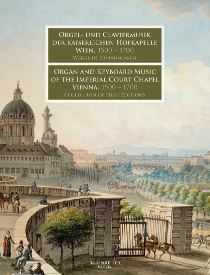 Organ and Keyboard Music of the Imperial Court Chapel Vienna, 1500 - 1700
