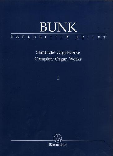 Bunk, Gérard : Complete Organ Works, Volume 1