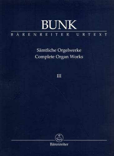Bunk, Gérard : Complete Organ Works III