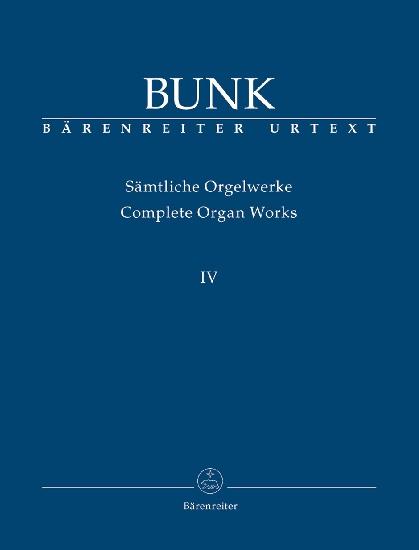 Bunk, Gérard : Complete Organ Works, Volume IV