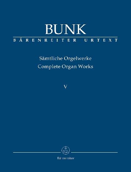 Bunk, Gérard : Complete Organ Works - Volume V