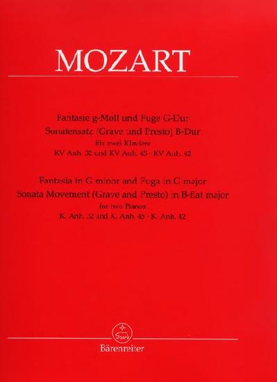 Mozart, Wolfgang Amadeus : Fantasie g-Moll und Fuge G-Dur KV Anh. 32 und KV Anh. 45 / Sonatensatz (Grave und Presto) in B-Dur KV Anh. 42