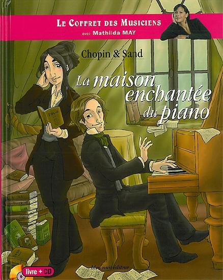 May, Mathilda : Chopin and Sand - La Maison Enchantée du Piano