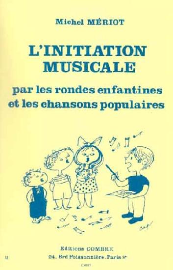 Meriot, Michel : Initiation Musicale Par Les Rondes Enfantines