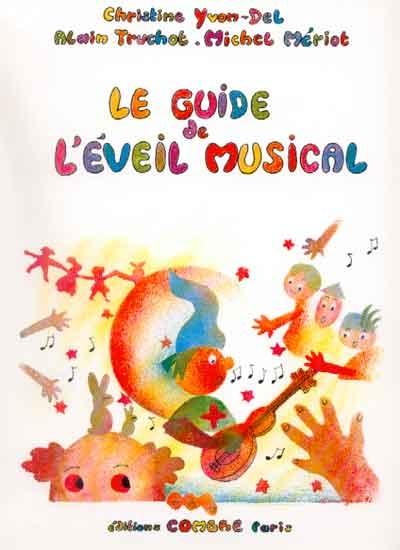 Mériot, Michel : Le Guide de l'Eveil Musical