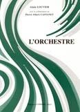 Castanet, Pierre Albert / Louvier, Alain : L'Orchestre