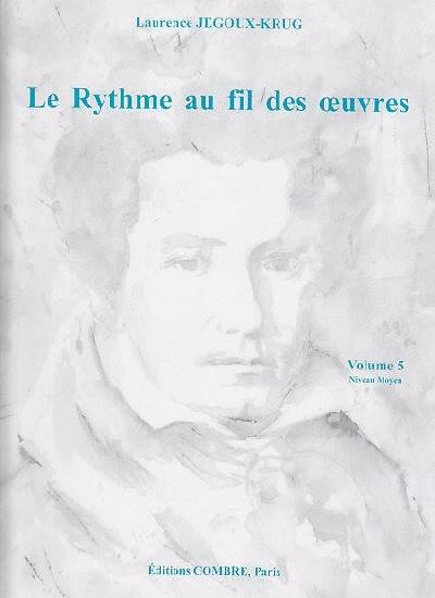 Jegoux-Krug, Laurence : Le Rythme Au Fil Des ?uvres Volume 5