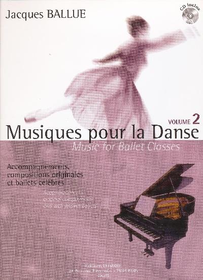 Ballue, Jacques : Musiques Pour La Danse  Volume 2 Accompagnements Piano Cd Inclus