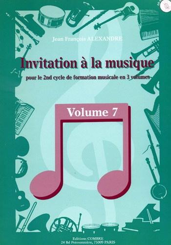 Alexandre, Jean-François / : Invitation A La Musique Vol.7 2° Cycle et fin de Cycle Formation Musicale