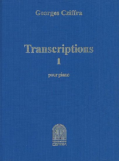 Cziffra, Georges : Transcriptions Pour Piano Volume 1