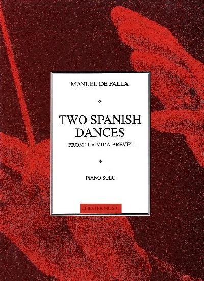 DE FALLA MANUEL 2 SPANISH DANCES FROM VIDA BREVE PIANO SOLO