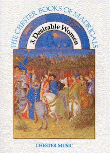 CHESTER BOOK OF MADRIGALS BK.3 DESIRABLE WOMEN SCORE