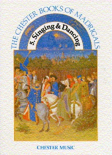 CHESTER BOOK OF MADRIGALS BK.5 SINGING & DANCING