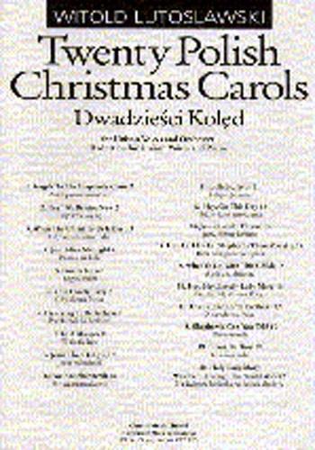 LUTOSLAWSKI TWENTY POLISH CHRISTMAS CAROLS