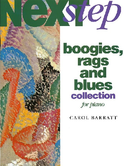 NEXT STEP BOOGIES RAGS AND BLUES COLLECTION FOR PIANO C. BARRATT