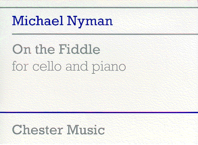 Nyman, Michael : On the fiddle Cello/Piano