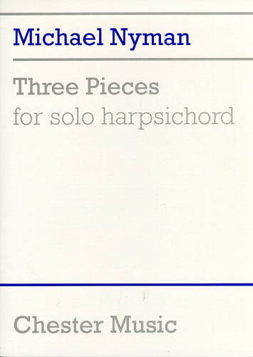 Three Pieces for Solo Harpsidchord (Nyman, Michael)