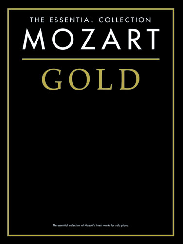 The Essential Collection : Mozart Gold (Mozart, Wolfgang Amadeus)