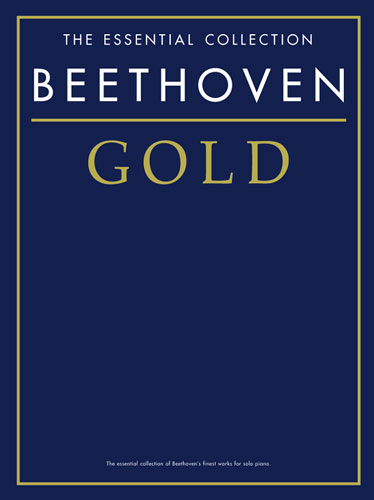The Essential Collection : Beethoven Gold (Beethoven, Ludwig van)
