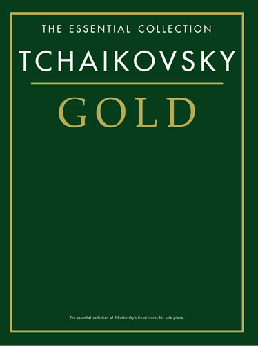The Essential Collection : Tchaïkovsky Gold (Tchaïkovsky, Piotr Ilitch)