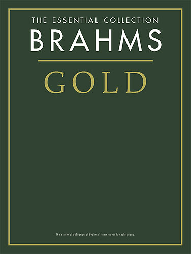 The Essential Collection : Brahms Gold (Brahms, Johannes)