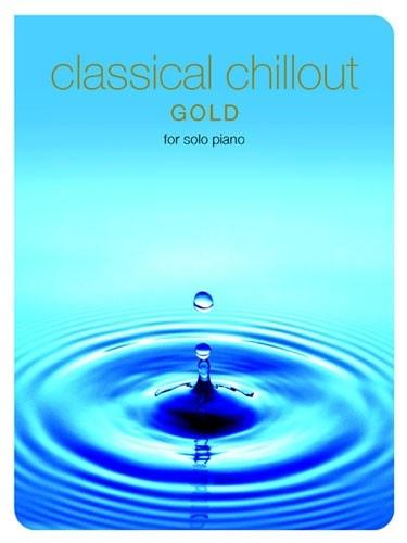 CLASSICAL CHILLOUT GOLD EDITION SOLO PIANO