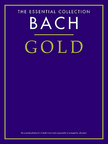 The Essential Collection : Bach Gold (Bach, Johann Sebastian)