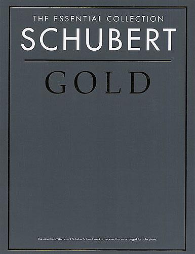 The Essential Collection : Schubert Gold (Schubert, Franz)