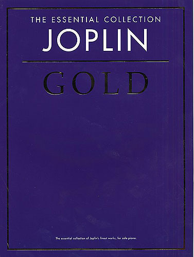 The Essential Collection : Scott Joplin Gold