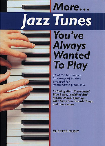 More Jazz Tunes You'Ve Always Wanted To Play