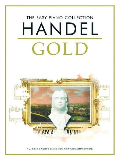 Haendel, Georg Friedrich : The Easy Piano Collection: Haendel Gold
