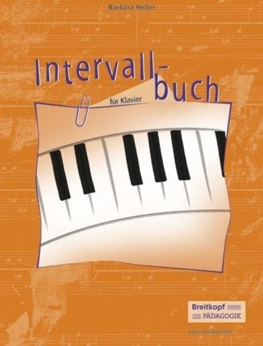Heller, Barbara : Intervallbuch fur Klavier (mit Spielanleitungen fur den Unterricht von Sigrid Naumann)