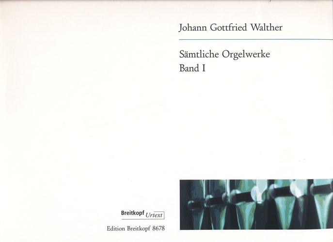 Walther, Johann Gottfried : Sämtliche Orgelwerke, Band 1 (Freie Orgelwerke, Transkriptionen von Konzerten Vivaldis, Albinonis u.a.)