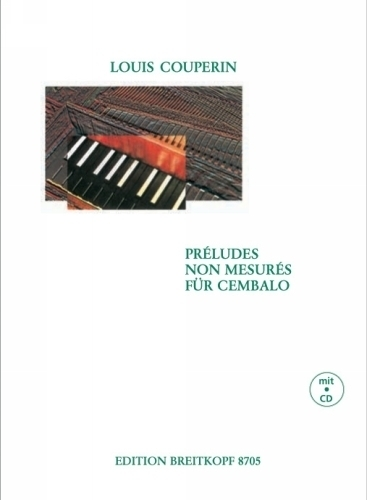 Couperin, Louis : Preludes non mesures (incl. Audio-CD)