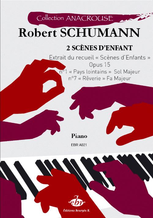 2 Scènes d'enfant, Opus 15, n°1 « Pays lointains » Sol Majeur, n°7 « Rêverie » Fa Majeur, (Collection Anacrouse) (Schumann, Robert)