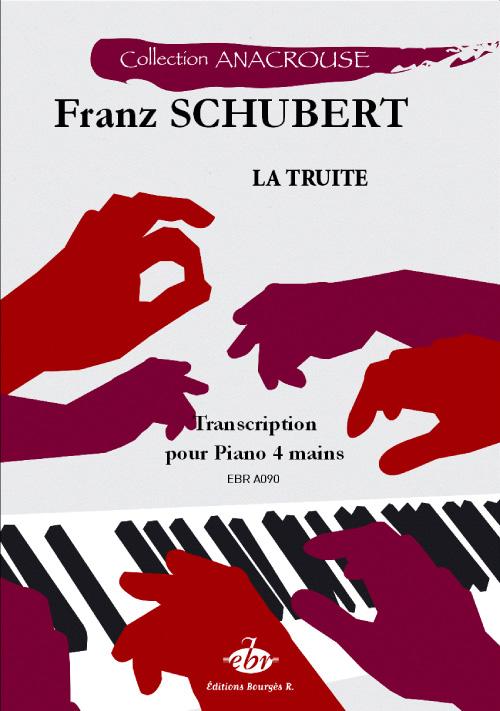 Schubert, Franz : La Truite (Collection Anacrouse)