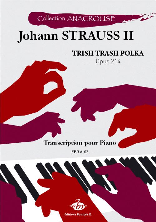 Strauss Jr, Johann : Trish Trash Polka Opus 214 (Collection Anacrouse)
