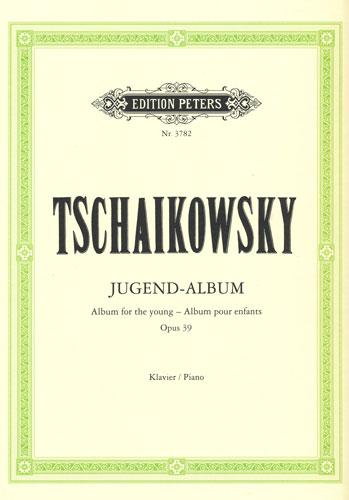 Tschaikowsky, Peter Ilyich : Album pour enfants Opus 39