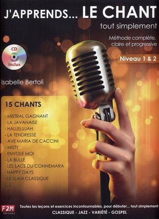 Bertoli, Isabelle : J'apprenfd le Chant tout Simplement Niveau 1and2 + CD