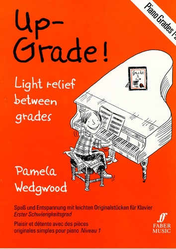 Wedgwood, Pamela : Up Grade ! Piano Grades 1-2
