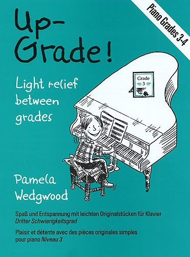 Wedgwood, Pamela : Up Grade ! Piano Grades 3-4