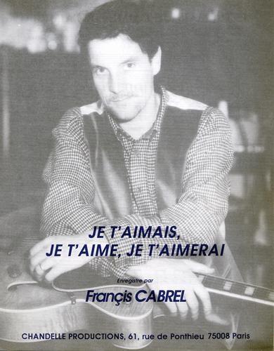 Je t'aimais, je t'aime, je t'aimerai (Francis Cabrel)